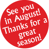 Thanks for a great season, see you in August.!